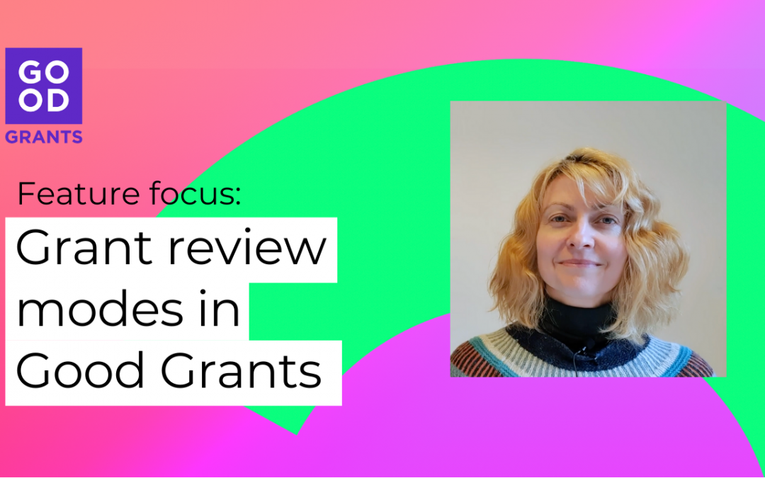 Application review modes in Good Grants