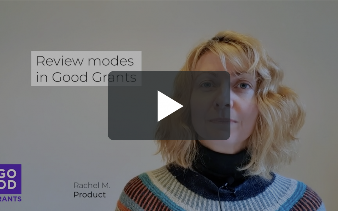 Feature focus – Application review modes in Good Grants